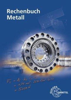 Rechenbuch Metall - Burmester, Jürgen; Dillinger, Josef; Escherich, Walter; Gomeringer, Roland; Schellmann, Bernhard; Scholer, Claudius