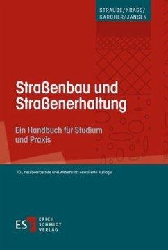 Straßenbau und Straßenerhaltung - Karcher, Carsten; Janßen, Dirk