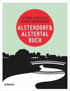 Alsterdorf & Alstertalbuch - Bebensee, Yvonne; Sommerkamp, Frank