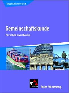Gemeinschaftskunde Baden-Württemberg Kursstufe zweistündig - Müller, Erik; Riedel, Hartwig