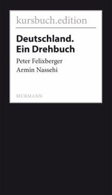Deutschland. Ein Drehbuch - Felixberger, Peter; Nassehi, Armin