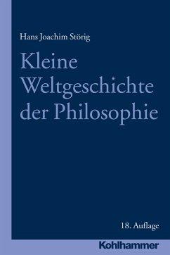 Kleine Weltgeschichte der Philosophie (eBook, ePUB) - Störig, Hans Joachim