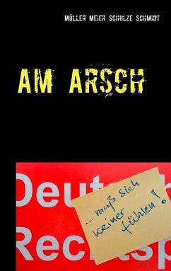 Am Arsch (eBook, ePUB)