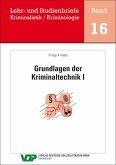 Grundlagen der Kriminaltechnik I (eBook, ePUB)