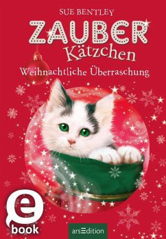 Weihnachtliche Überraschung / Zauberkätzchen Bd.12 (eBook, ePUB) - Bentley, Sue