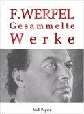 Franz Werfel - Gesammelte Werke - Romane, Lyrik, Drama (eBook, ePUB)