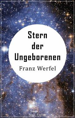 Stern der Ungeborenen (eBook, ePUB) - Werfel, Franz