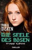 Die Seele des Bösen - Stumme Schreie / Sadie Scott Bd.7 (eBook, ePUB)