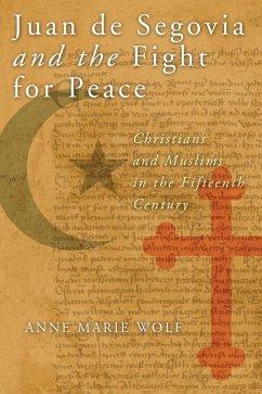 Juan de Segovia and the Fight for Peace (eBook, ePUB) - Wolf, Anne Marie