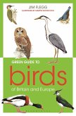 Green Guide to Birds Of Britain And Europe (eBook, ePUB)