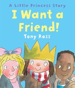 I Want a Friend! (eBook, ePUB) - Ross, Tony