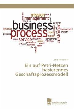 Ein auf Petri-Netzen basierendes Geschäftsproze...