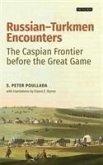 Russian-Turkmen Encounters: The Caspian Frontier Before the Great Game