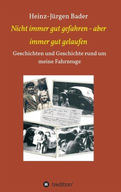 Nicht immer gut gefahren - aber immer gut gelaufen - Bader, Heinz-Jürgen