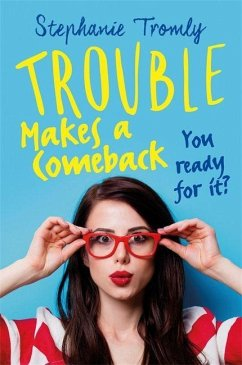 Trouble Makes a Comeback - Tromly, Stephanie