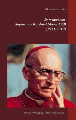 In memoriam Augustinus Kardinal Mayer OSB (1911...