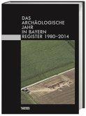Das archäologische Jahr in Bayern - Register 1980-2014