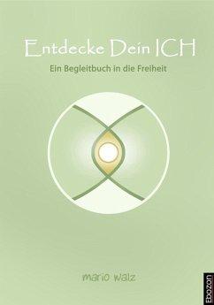 Entdecke Dein Ich (eBook, PDF) - Walz, Mario