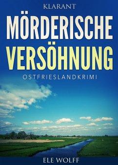 Mörderische Versöhnung. Kurz - Ostfrieslandkrim...