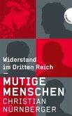 Mutige Menschen, Widerstand im Dritten Reich (Mängelexemplar)