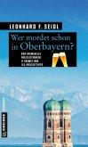 Wer mordet schon in Oberbayern? (Mängelexemplar)