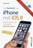 Das Praxisbuch zum iPhone mit iOS 8 (Mängelexemplar)