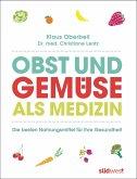 Obst und Gemüse als Medizin (Mängelexemplar)