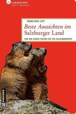 Beste Aussichten im Salzburger Land (Mängelexemplar) - Lipp, Franziska