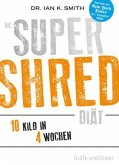 Die SUPER SHRED Diät (Mängelexemplar)