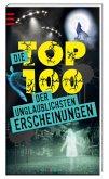 Die Top 100 der unglaublichsten Erscheinungen (Mängelexemplar)