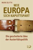 Wie Europa sich kaputtspart (Mängelexemplar)