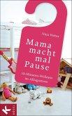 Mama macht mal Pause (Mängelexemplar)