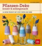 Pflanzen-Deko kreativ & selbstgemacht (Mängelexemplar)
