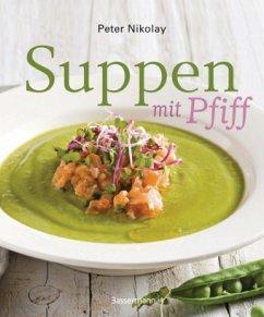 Suppen mit Pfiff (Mängelexemplar) - Nikolay, Peter