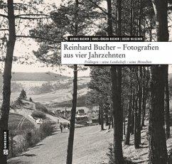 Reinhard Bucher - Fotografien aus vier Jahrzehn...