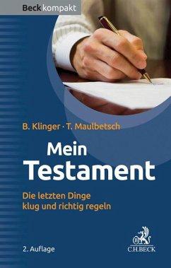 Mein Testament - Klinger, Bernhard F.;Maulbetsch, Thomas