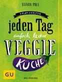 Die Am-liebsten-jeden-Tag-einfach-lecker-Veggie-Küche (Mängelexemplar)