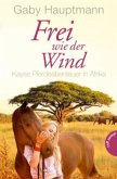 Kayas Pferdeabenteuer in Afrika / Frei wie der Wind Bd.2 (Mängelexemplar)
