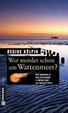 Wer mordet schon am Wattenmeer? (Mängelexemplar)