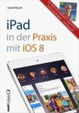Das iPad in der Praxis mit iOS 8 (Mängelexemplar)