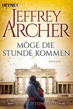Möge die Stunde kommen / Clifton-Saga Bd.6 (eBook, ePUB) - Archer, Jeffrey