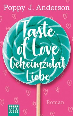 Geheimzutat Liebe / Taste of Love Bd.1 (eBook, ePUB) - Anderson, Poppy J.