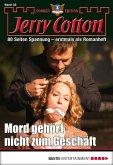 Mord gehört nicht zum Geschäft / Jerry Cotton Sonder-Edition Bd.32 (eBook, ePUB)