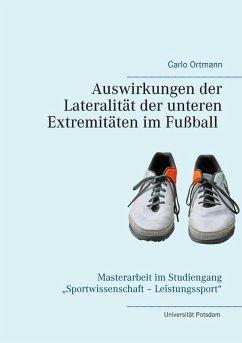 Auswirkungen der Lateralität der unteren Extremitäten im Fußball (eBook, ePUB)