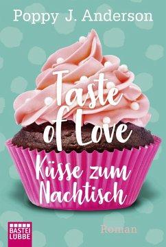 Küsse zum Nachtisch / Taste of Love Bd.2 (eBook, ePUB) - Anderson, Poppy J.