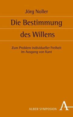 Die Bestimmung des Willens (eBook, PDF) - Noller, Jörg