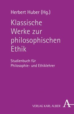 Klassische Werke zur philosophischen Ethik (eBook, PDF)