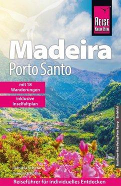 Reise Know-How Reiseführer Madeira und Porto Santo mit 18 Wanderungen (eBook, PDF) - Schetar, Daniela; Köthe, Friedrich