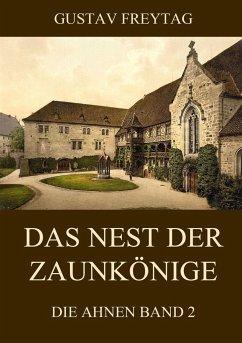 Das Nest Der Zaunkonige Von Gustav Freytag Portofrei Bei Bucher De