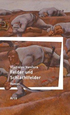 Felder und Schlachtfelder - Vancura, Vladislav
